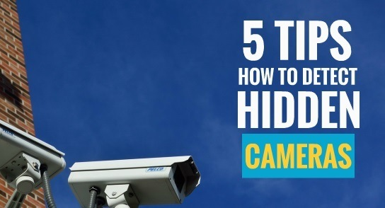 5 tips how to detect hidden cameras