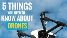 5 Things You Need to Know About Drones