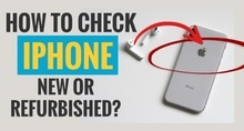How to Check iPhone New or Refurbished